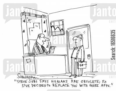 steve jobs cartoon humor: 'Steve Jobs says humans are obsolete, so I've decided to replace you with more apps.'