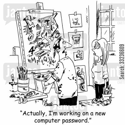 security codes cartoon humor: 'Actually, I'm working on a new computer password.'