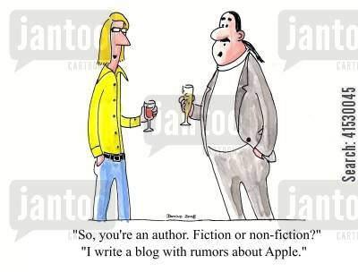 blogger cartoon humor: 'So, you're an author. Fiction or non-fiction?'  'I write a blog with rumors about Apple.'