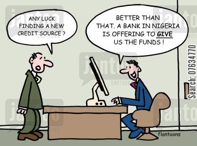 email scam cartoon humor: Any luck finding a new credit source?