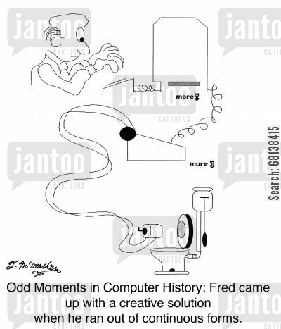 computer history cartoon humor: Odd Moments in Computer History: Fred came up with a creative solution when he ran out of continuous forms.
