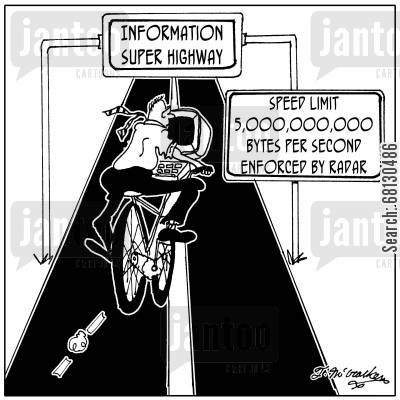 lasers cartoon humor: Information Super Highway. Speed Limit, 5,000,000,000 bytes per second. Enforced by radar.