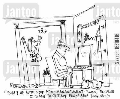 hurry along cartoon humor: 'Hurry up with your pro-management blog, because I want to get my pro-labor blog out!'