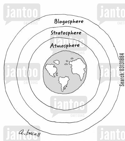 internet blog cartoon humor: Blogosphere, stratosphere, atmosphere.
