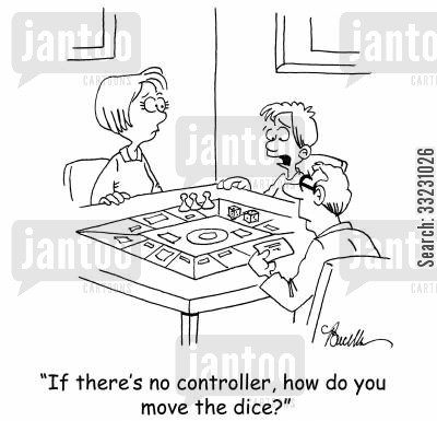 roll dice cartoon humor: 'If there's no controller, how do you move the dice?'