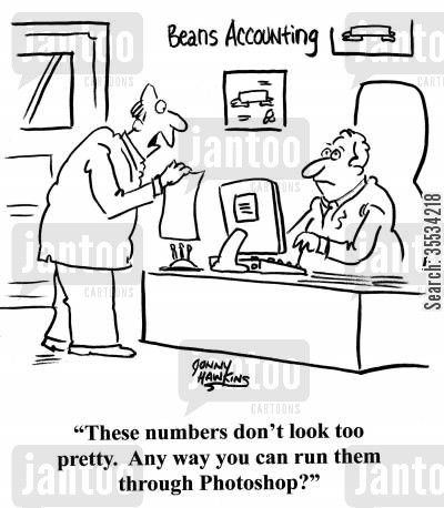 bookkeepers cartoon humor: Businessman to other: 'These numbers don't look too pretty. Any way you can run them through Photoshop?'