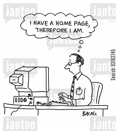 computer homepages cartoon humor: I have a homepage, therefore I am.