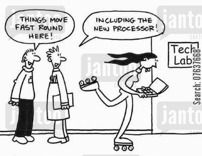 computer tech cartoon humor: 'Things move fast round here, including the new processor.'