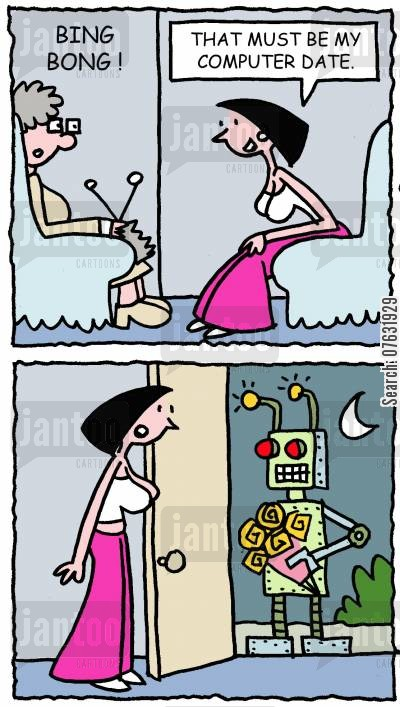 meet online cartoon humor: That must be my computer date... (Answers door to robot).