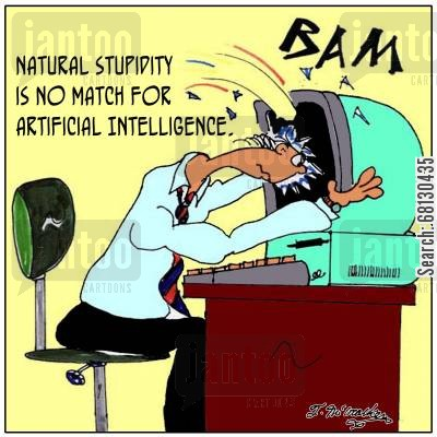 software engineer cartoon humor: Natural Stupidity is no match for Artificial Intelligence.