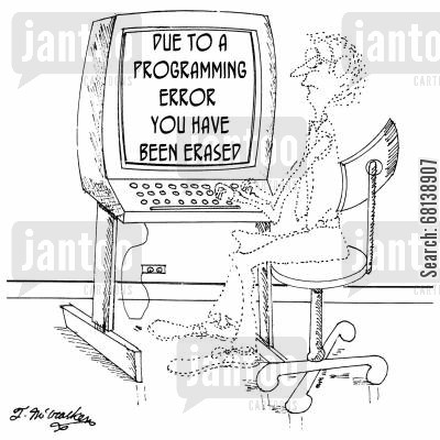 computer errors cartoon humor: 'Due to a programming error you have been erased.'