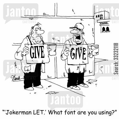 computer fonts cartoon humor: ''Jokerman LET.' What font are you using?'
