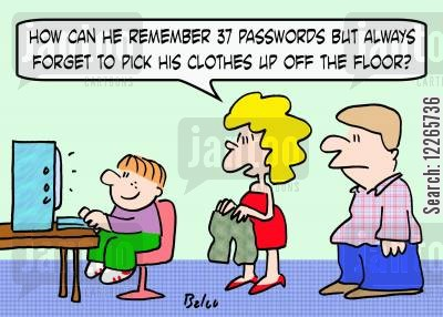 dirty room cartoon humor: 'How can he remember 37 passwords but always forget to pick his clothes up off the floor?'