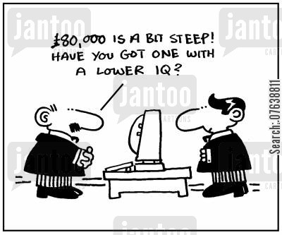 computer sales cartoon humor: '£80,000 is a bit steep. Have you got one with a lower IQ?'