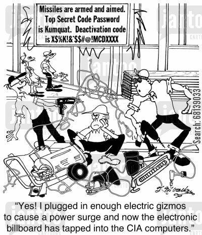 contracting cartoon humor: 'Yes! I plugged in enough electric gizmos to cause a power surge and now the electronic billboard has tapped into the CIA computers.'