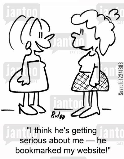 bookmark cartoon humor: 'I think he's getting serious about me -- he bookmarked my website!'