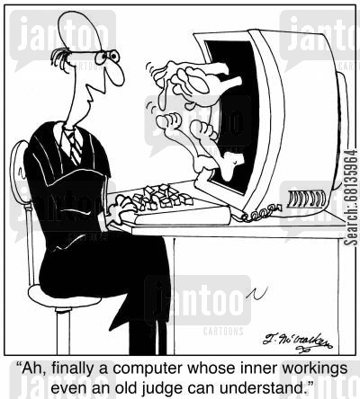 technical supporter cartoon humor: 'Ah, finally a computer whose inner workings even an old judge can understand.'