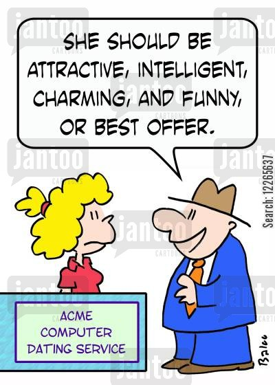 dating websites cartoon humor: ACME COMPUTER DATING SERVICE, 'She should be attractive, intelligenty, charming, and funny, or best offer.