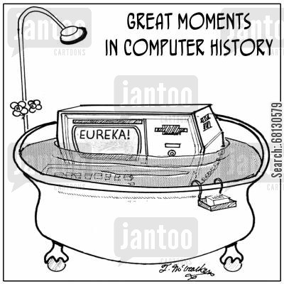 ancient greek cartoon humor: 'Great Moments in Computer History.' A computer in bathtub shouts, 'EUREKA!'