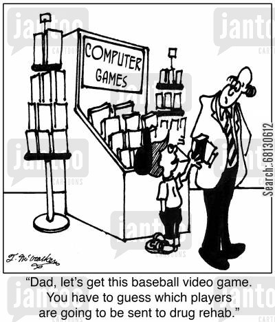 drug addiction cartoon humor: Dad, let's get this baseball video game. You have to guess which players are going to be sent to drug rehab.