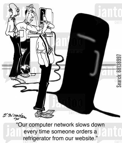 online businesses cartoon humor: 'Our computer network slows down every time someone orders a refrigerator from our website.'