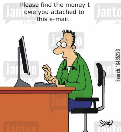 repayments cartoon humor: Please find the money I owe you attached to this e-mail.