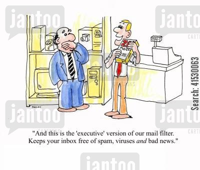 spam cartoon humor: 'And this is the 'executive' version of our mail filter. Keeps your inbox free of spam, viruses and bad news.'