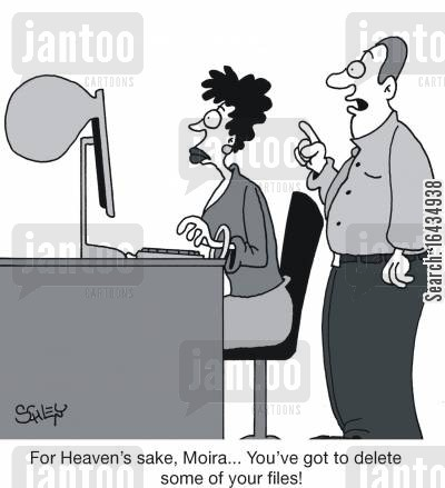 delete cartoon humor: 'For Heaven's sake, Moira... You've got to delete some of your files!'