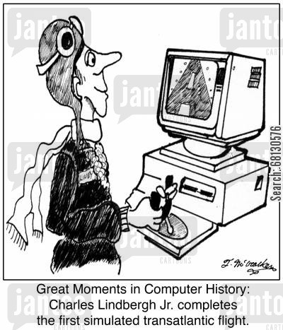transatlantic flight cartoon humor: Great Moments in Computer History: Charles Lindbergh Jr. completes the first simulated transatlantic flight.