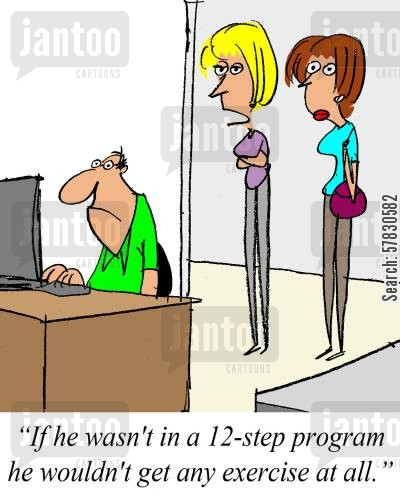 computer nerd cartoon humor: 'If he wasn't in a 12-step program he wouldn't get any exercise at all.'