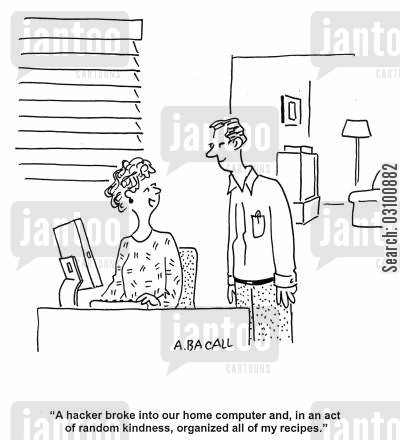 home pc cartoon humor: 'A hacker broke into our home computer and, in an act of random kindness, organized all of my recipes.'