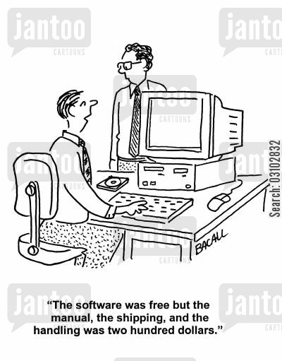 software scam cartoon humor: 'The software was free but the manual, the shipping and the handling was two hundred dollars.'
