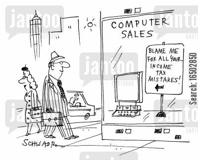resonsibilties cartoon humor: Computer sales: 'Blame me for all your income tax mistakes!'