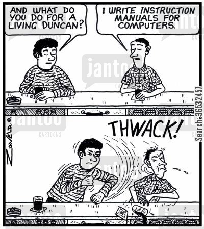 sys admin cartoon humor: 'And what do you do for a living Duncan?' 'I write instruction manuals for computers.'