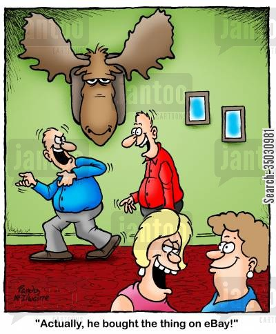 moose cartoon humor: 'Actually, he bought the thing on eBay!'