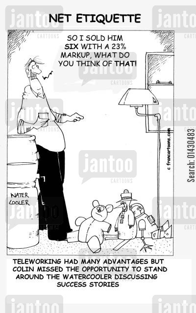 home worker cartoon humor: Teleworking had many advantages but colin missed the opportunity to stand around the watercooler discussing success stories.