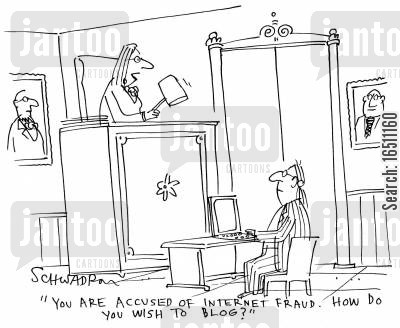 internet fraud cartoon humor: 'You are accused of internet fraud. How do you wish to blog?'