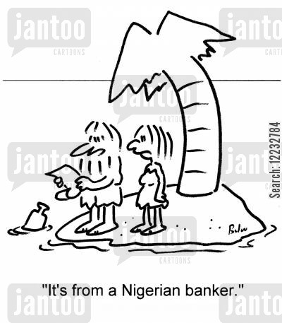 junkn email cartoon humor: 'It's from a Nigerian banker.'