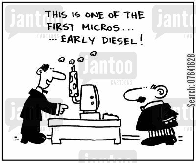 technical development cartoon humor: 'This is one of the first micros...early diesel.'