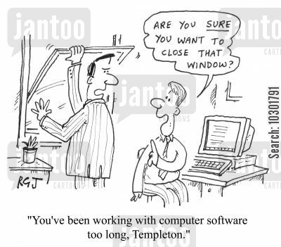 confirmations cartoon humor: 'You've been working with computer software too long, Timpleton.'