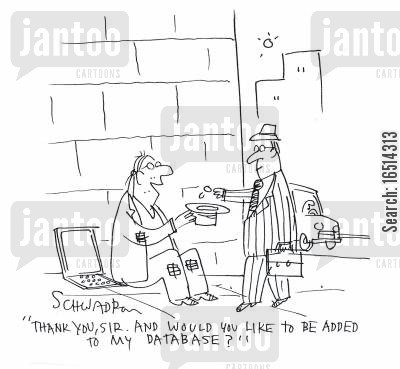 database cartoon humor: 'Thank you sir. And would you like to be added to my database?'