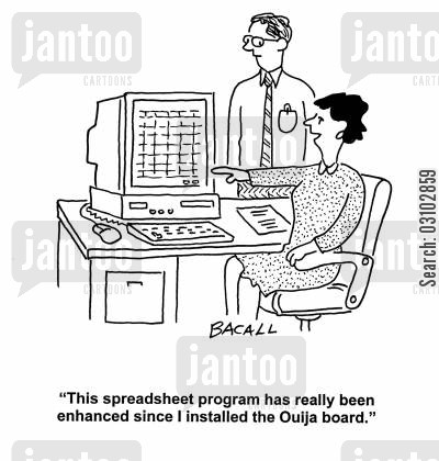 enhanced cartoon humor: 'This spreadsheet program has really been enhanced since I installed the Ouija board.'