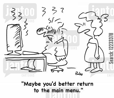 main menu cartoon humor: 'Maybe you'd better return to the main menu.'