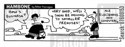 eletronic cartoon humor: STRIP Hambone: Successful business moving to smaller premises