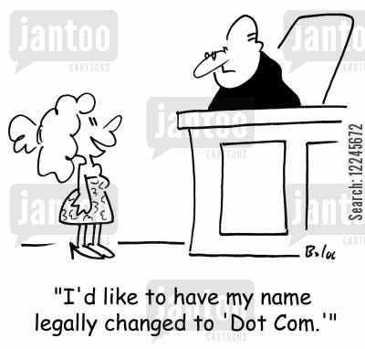 dotcoms cartoon humor: 'I'd like to have my name legally changed to 'Dot Com.''
