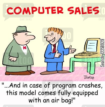 computer salesman cartoon humor: '...And in case of program crashes, this model comes fully equipped with an air bag!'