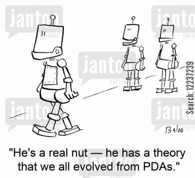 pda's cartoon humor: 'He's a real nut -- he has a theory that we all evolved from PDAs.'