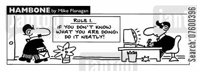 neat cartoon humor: STRIP Hambone: 'If you don't know what you are doing, do it neatly!'