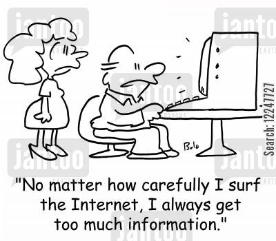 surfing the internet cartoon humor: 'No matter how carefully I surf the Internet, I always get too much information.'