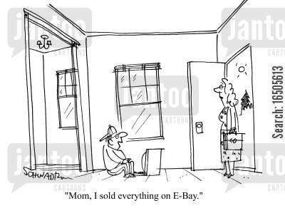 selling online cartoon humor: 'Mom, I sold everything on E-Bay.'